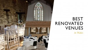 Best Renovated Venues in Wales Part 2