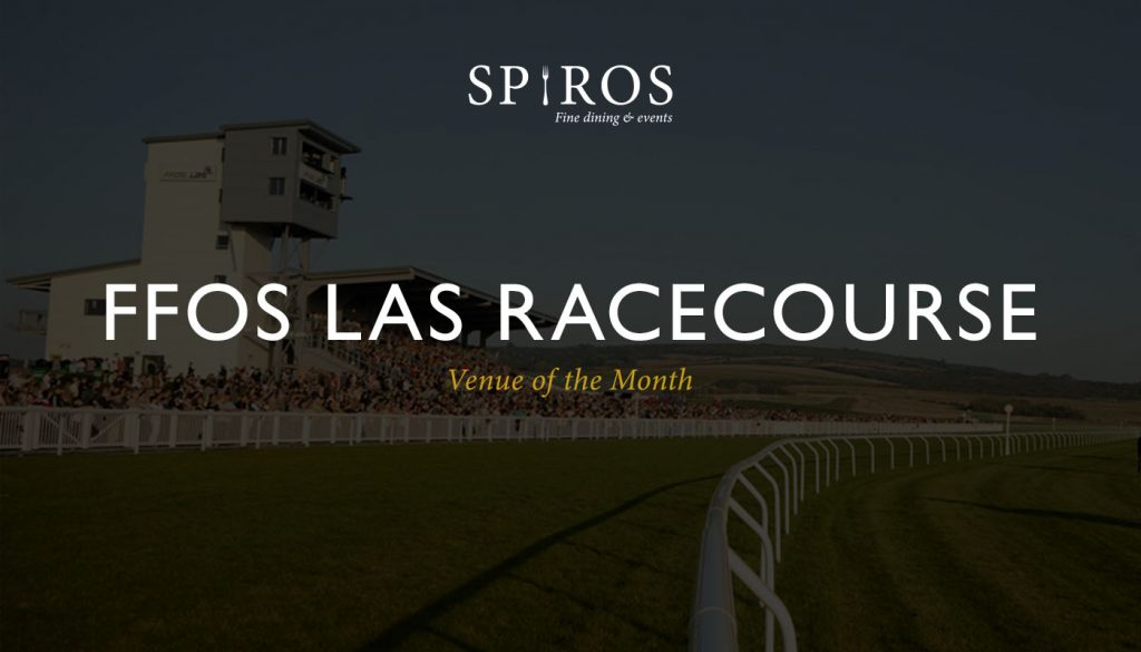 Ffos Las Racecourse - venue of the month for Spiros Fine Dining & Events Caterers
